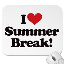 I love summer break!